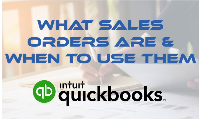 What Sales Orders Are And When To Use Them