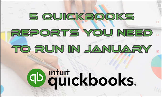 5 QuickBooks Reports You Need To Run In January
