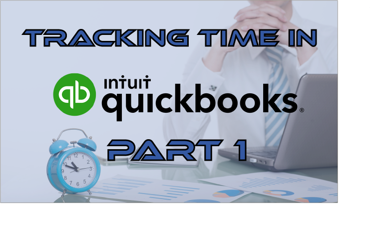 Tracking Time In QuickBooks, Part 1