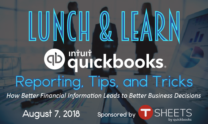 LUNCH & LEARN: QUICKBOOKS REPORTING, TIPS & TRICKS