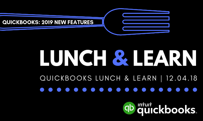 Lunch & Learn: Quickbooks 2019 New Features