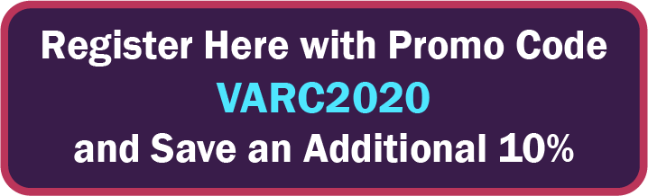 Register here with promo code VARC2020 and save an additional 10%