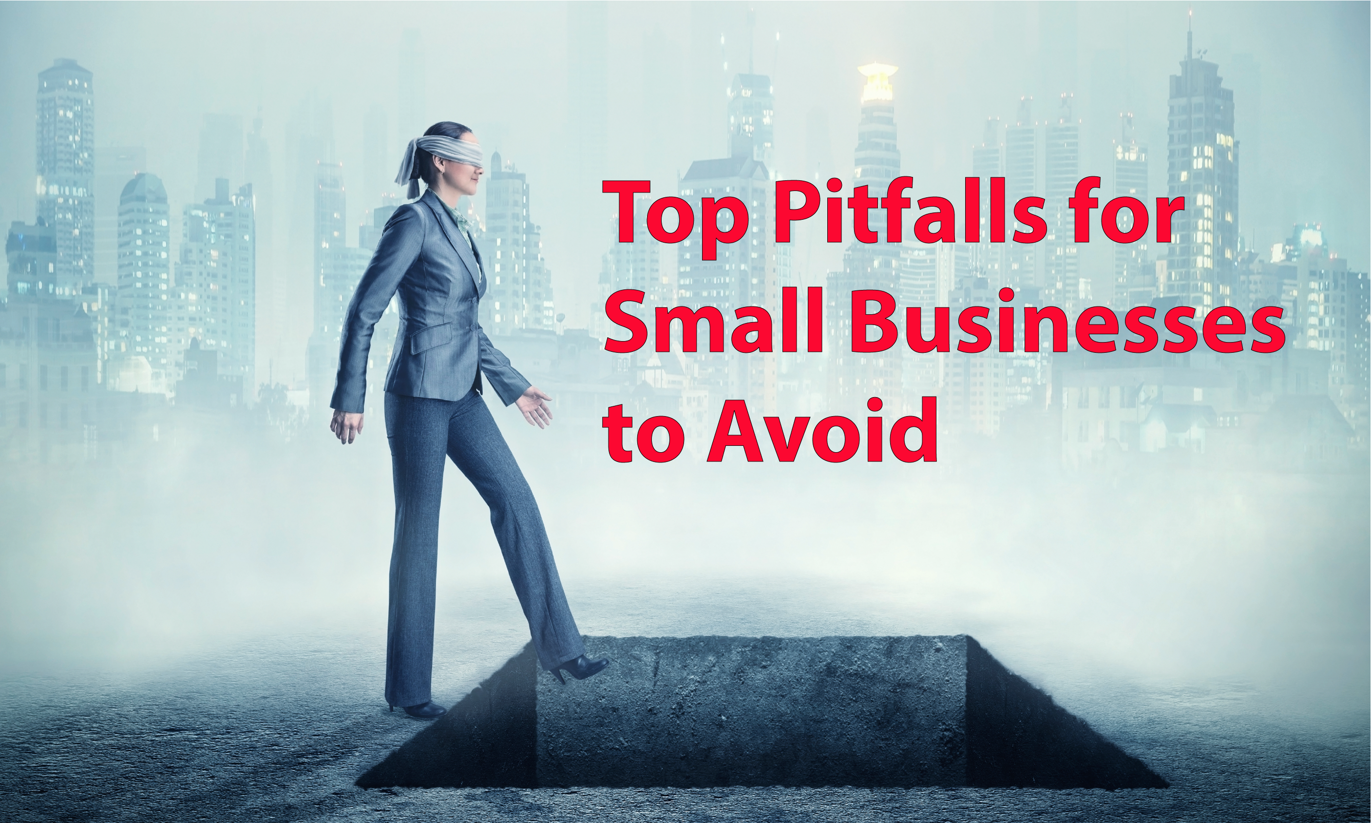 Top Pitfalls For Small Businesses To Avoid