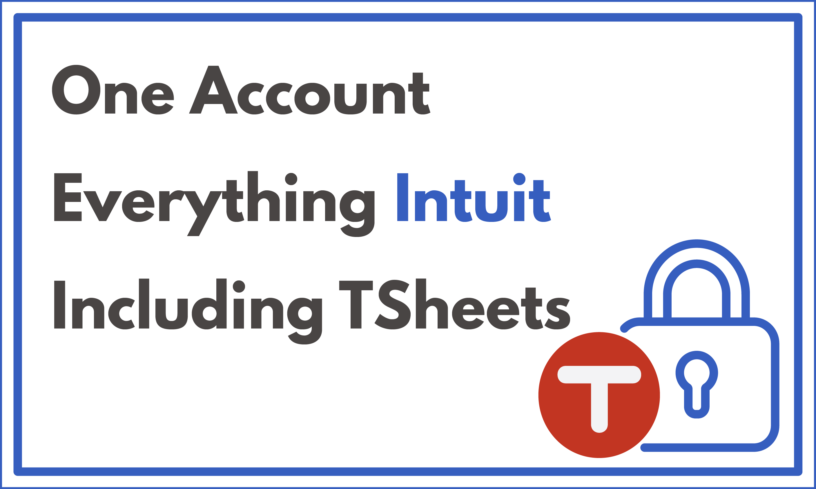One Account Everything Intuit Including TSheets