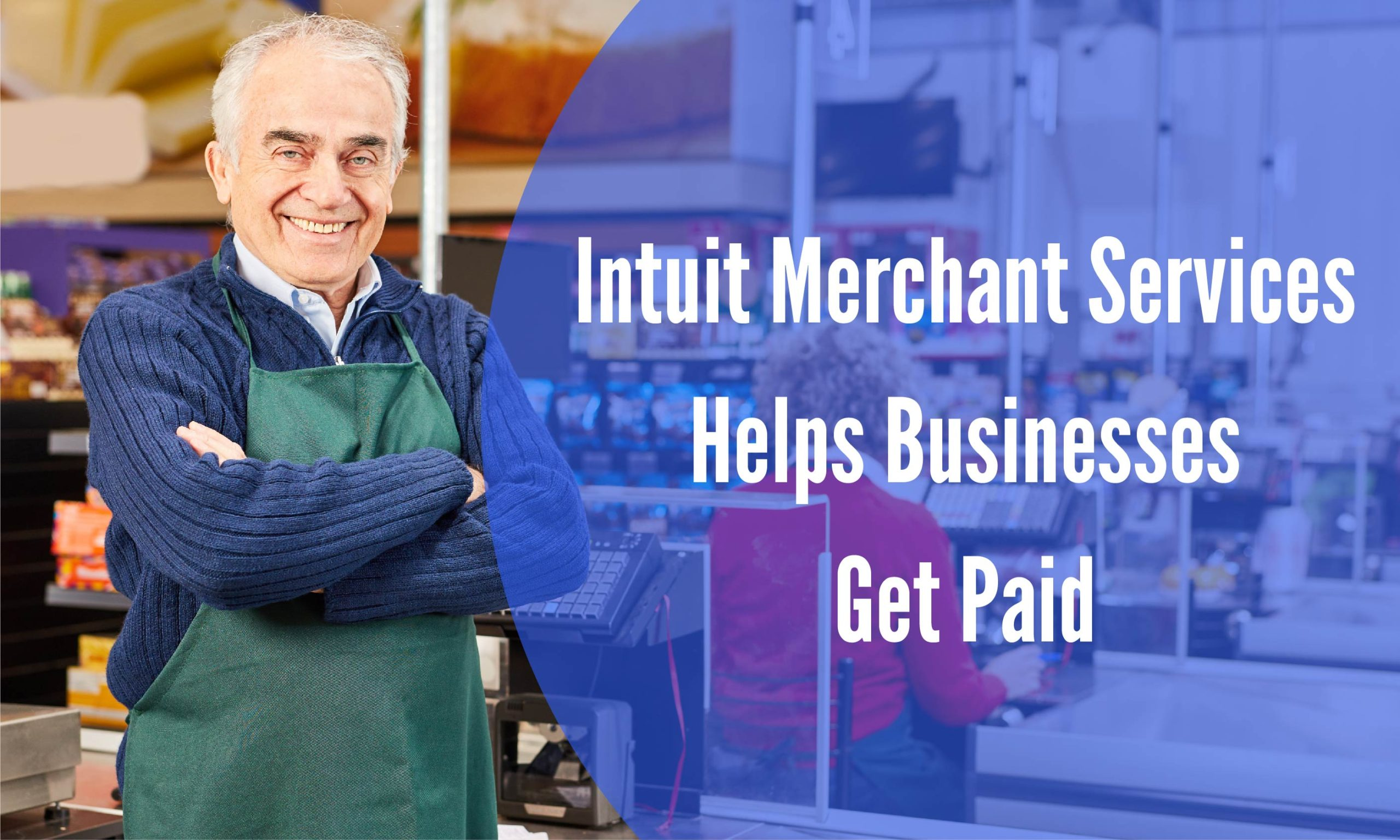 Intuit Merchant Services Helps Businesses Get Paid
