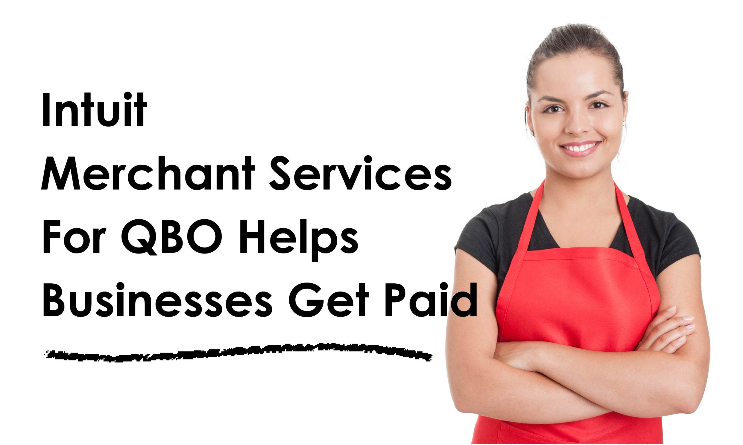Intuit Merchant Services For QBO Helps Businesses Get Paid